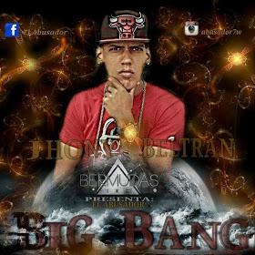 Jhony Beltran El Abusador - Big Bang